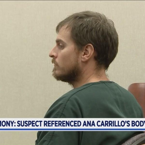 Testimony: Suspect referenced Ana Carrillo's body